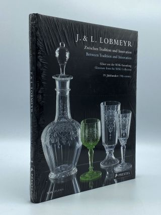 J & L Lobmeyr: Between Tradition and Innovation: Nineteenth-Century Glassware from the Mak...
