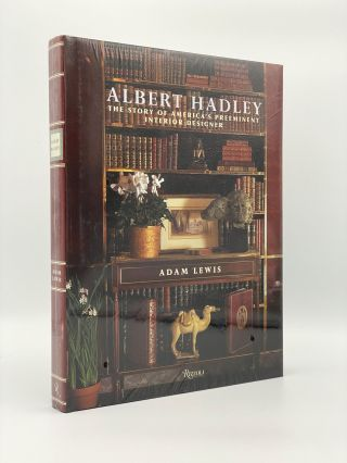 Albert Hadley: The Story of America's Preeminent Interior Designer. Adam LEWIS