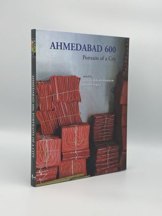 Ahmedabad 600: Portraits of a City. Suchitra BALASUBRAHMANYAN, Sharmila SAGARA
