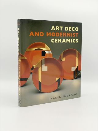 Art Deco and Modernist Ceramics. Karen MCCREADY, Garth CLARK
