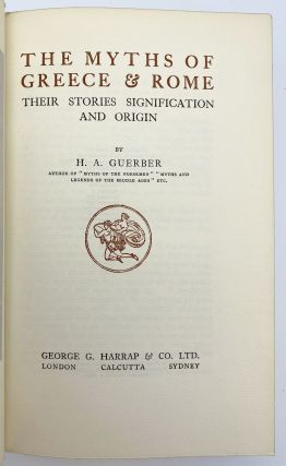 Myths of Greece & Rome. Their Stories Signification and Origin. GUERBER H. A
