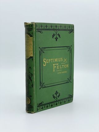 Septimius Felton; or the Elixir of Life. Nathaniel HAWTHORNE