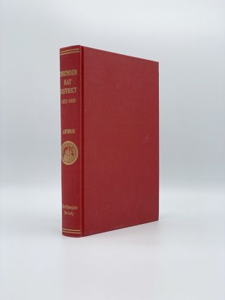 Thunder Bay District 1821-1892. A Collection of Documents. Elizabeth ARTHUR
