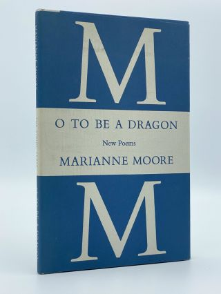 O to Be a Dragon. Marianne MOORE