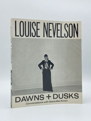 Dawns + Dusks. Taped Conversations with Diana MacKown. Louise. Diana MACKOWN NEVELSON