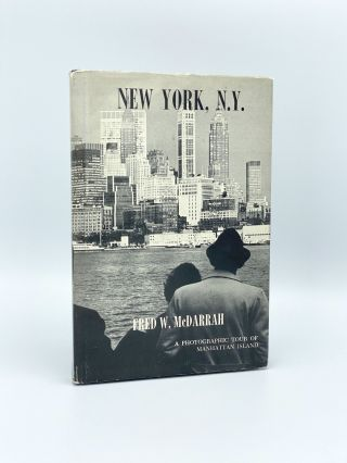 New York, N.Y. A Photographic Tour of Manhattan Island from Battery Park to Spuyten Duyvil. Fred...