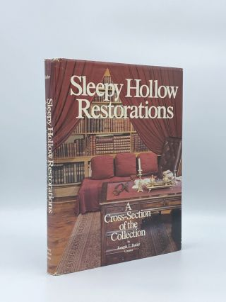 Sleepy Hollow Restorations: A Cross-Section of the Collections. Joseph T. BUTLER
