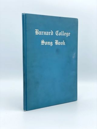 Barnard College Song Book. Undergraduate Association of Barnard College