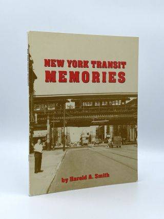 New York Transit Memories. Harold A. SMITH