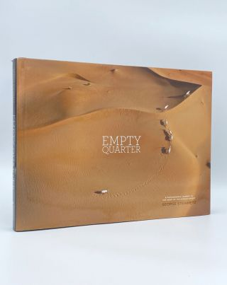 Empty Quarter: A Photographic Journey to the Heart of the Arabian Desert. George STEINMETZ