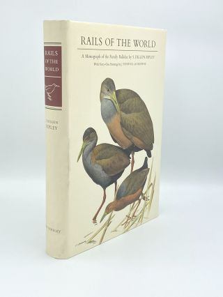 Rails of the World. A Monograph of the Family Rallidae. S. Dillon RIPLEY
