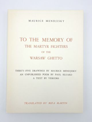To the Memory of the Martyr Fighters of the Warsaw Ghetto: Thirty-Five Drawings by Maurice...