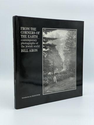 From the Corners of the Earth. Contemporary photographs of the Jewish World. Bill ARON