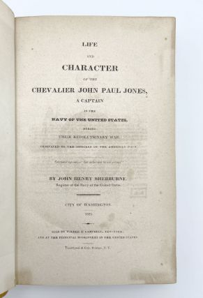 Life and Character of the Chevalier John Paul Jones, a Captain in the Navy of the United States, During their Revolutionary War