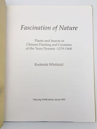 Fascination of Nature: Plants and Insects in Chinese Painting and Ceramics of the Yuan Dynasty (1279 - 1368)